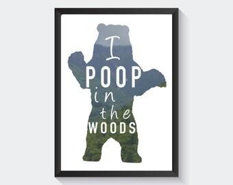 """Bear """"I Poop in the Woods"""" Digital Download"""