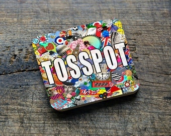 A Very British TOSSPOT Coaster
