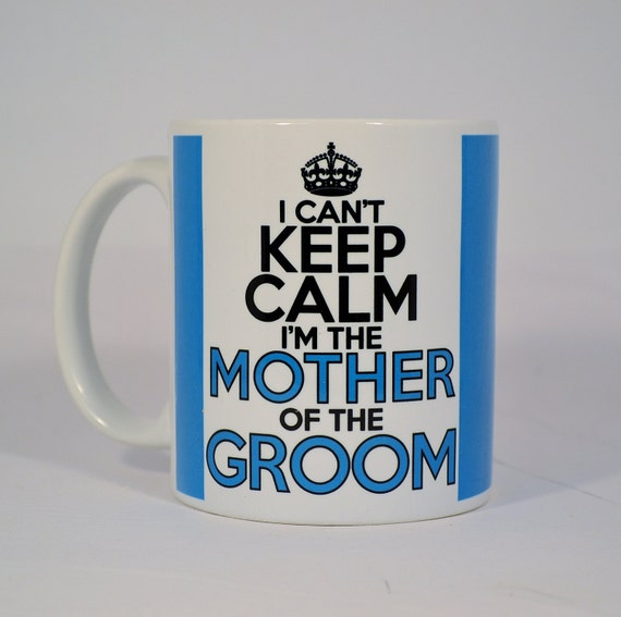 the groom,mother of the groom gift,cyan blue,keep calm,unique wedding ...