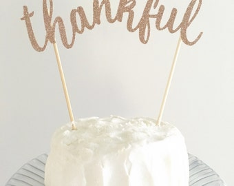 Thankful Cake Topper, Thankful Sign, Thanksgiving Decor, Fall Cake Topper, Holiday Cake Decorations, Pie Topper