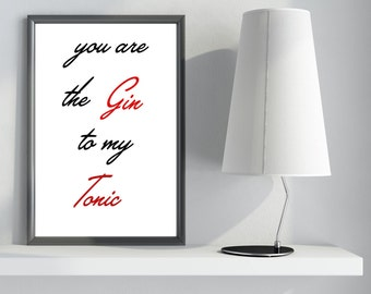 TYPOGRPHY PRINT, printable Gin Tonic you are my GinTonic