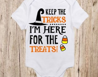 Keep the Tricks I'm Here for the Treats, Shirt, Infant, Toddler, Halloween, Customizable