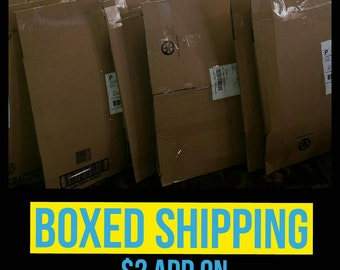 BOXED SHIPPING- Add On