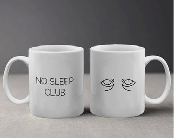 Funny No Sleep Club Design with Tired Eyes Illustration for the Coffee Lover Mug M1077