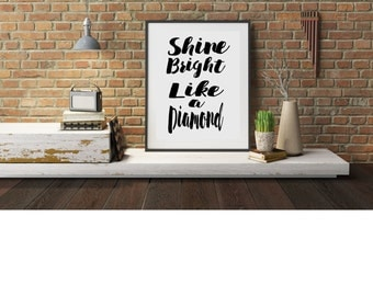 "Typography A4 Poster,  Print on Paper ""Shine Bright Like a Diamond"" Quotes,  Modern Wall Art, Home Decor Unframed"
