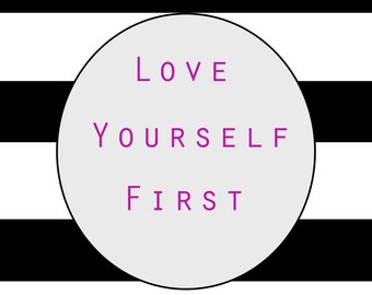 Love Yourself First (Printable)
