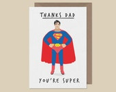 Thanks Dad You're Super - Superman Fathers day card -  Funny Fathers day Card - Superhero Card - Marvel Comics Card