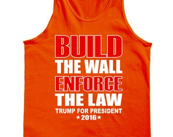Build The Wall Enforce The Law Trump 2016 Tank Top