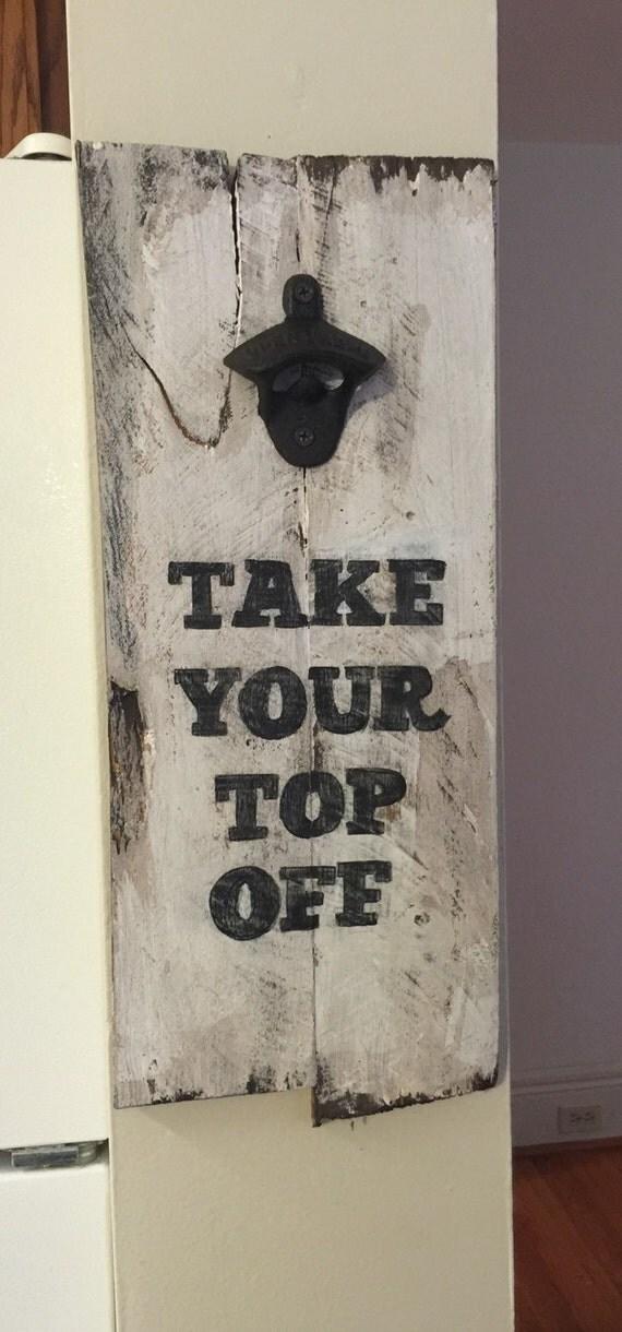 items similar to take your top off bottle opener pallet on etsy. Black Bedroom Furniture Sets. Home Design Ideas
