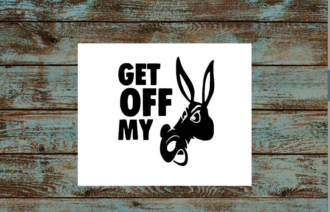 get off my ass decal get off my a sticker car truck window. Black Bedroom Furniture Sets. Home Design Ideas