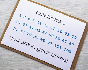 Celebrate You Are In Your Prime Greeting Card