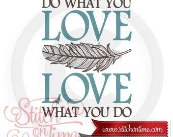 6695 Sayings : Do What You Love 4 Hoop Sizes Inc.Embroidery Design