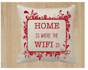 Home is Where the WIFI is 18x18 Pillow Cover