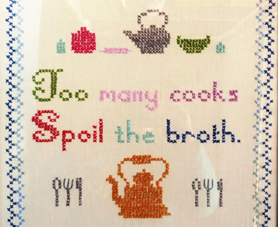 story too many cooks spoils the broth Too many cooks really do spoil the broth it seems, after new research found smaller groups make better decisions the study by princeton university suggests collective intelligence, or the 'wisdom .