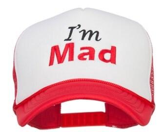 I'm Mad Embroidered Foam Mesh Cap