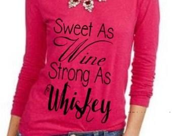 Sweet As Wine Strong As Whiskey Iron On