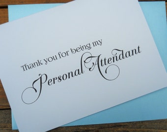 Thank You for being my PERSONAL ATTENDANT Card, Wedding Note Card, Personal Attendant Thank You Cards, Wedding Stationery