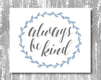 Always Be Kind art print, always be kind printable, always be kind, quote printable, quote art print, kindess quote, kindess art print