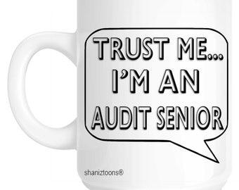 Trust Me I'm An Audit Senior Gift Mug shan645