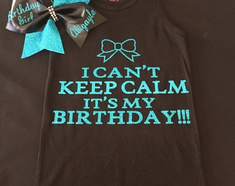 I can't keep calm its my birthday shirt and matching bow SET! Customize your own!!!