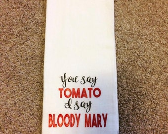 You Say Tomato, I Say Bloody Mary Kitchen Flour Sack Hand Towel