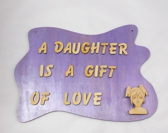 nameplate saying   A Daughter is a Gift of Love