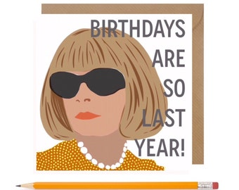 Funny Fashion Birthday Card • Vogue Birthday Card • Funny Anna Wintour Birthday Card • Fashion Card • Funny Birthday Card
