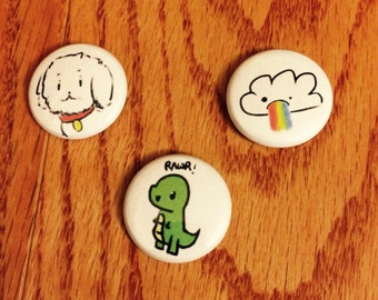 "1"" Pinback Buttons {Puppy, Rainbow-barfing Cloud, Rawr-Dino}"