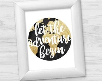 Let The Adventure Begin Digital 8x10 Printable Poster Black And Gold Glitter World Earth Globe Pretty Golden Travel Explore Wanderlust Type