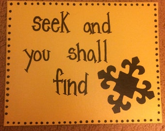 Seek and You Shall Find Canvas