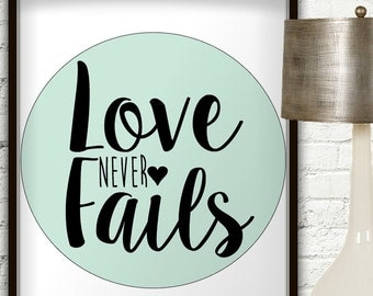 Love Never Fails, Love Never Fails Sign, Mint Wall Art, Love Never Fails Wall Art, Love Never Fails Print, Love Wall Art, Mint Green Decor