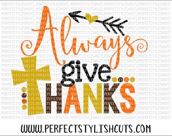 Always Give Thanks SVG, DXF, EPS, png Files for Cameo and Cricut - Thanksgiving Svg, Fall Svg, Turkey Svg, Bible Quotes Svg, Cross Svg
