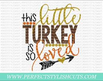 This Little Turkey Is So Loved SVG, DXF, EPS, png Files for Cameo and Cricut - Turkey Svg, Thanksgiving Svg, Fall Svg, Autumn Svg