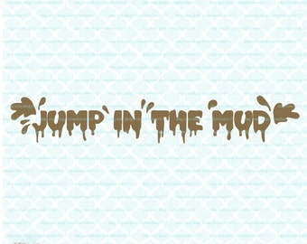 Jump in the Mud svg Little boy svg little boy quote svg dxf eps jpg svg files for cricut silhouette svg cut files cutting files