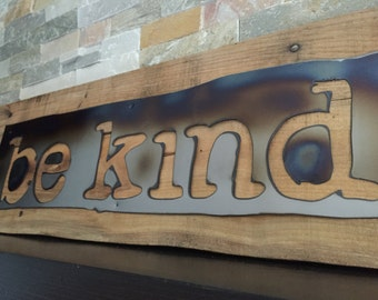 BE KIND Rustic Sign...Wall Art...Reclaimed Wood...Steel Sign...Handmade...Metal..Industrial..Customize Your order