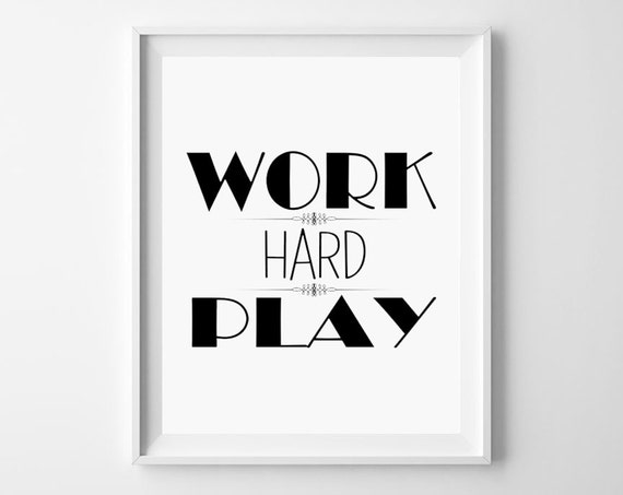 work hard play hard inspirational quote inspirational wall