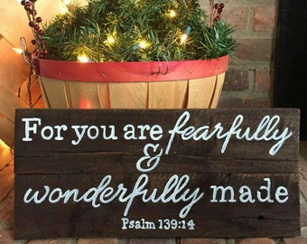 Fearfully and Wonderfully Made Psalm 139:14 -- hand painted wood sign