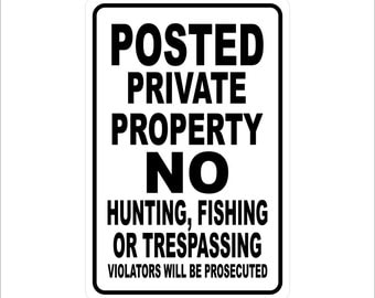"Private Property No Hunting Fishing No Trespassing  Metal Sign Aluminum  8"" x 12"" Sign"