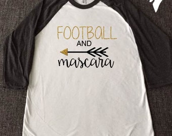 Womens Football Shirt, Football and Mascara, Football raglan shirt, baseball shirt, Womens raglan