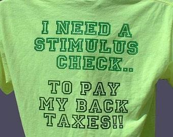 I need a stimulus check t-shirt
