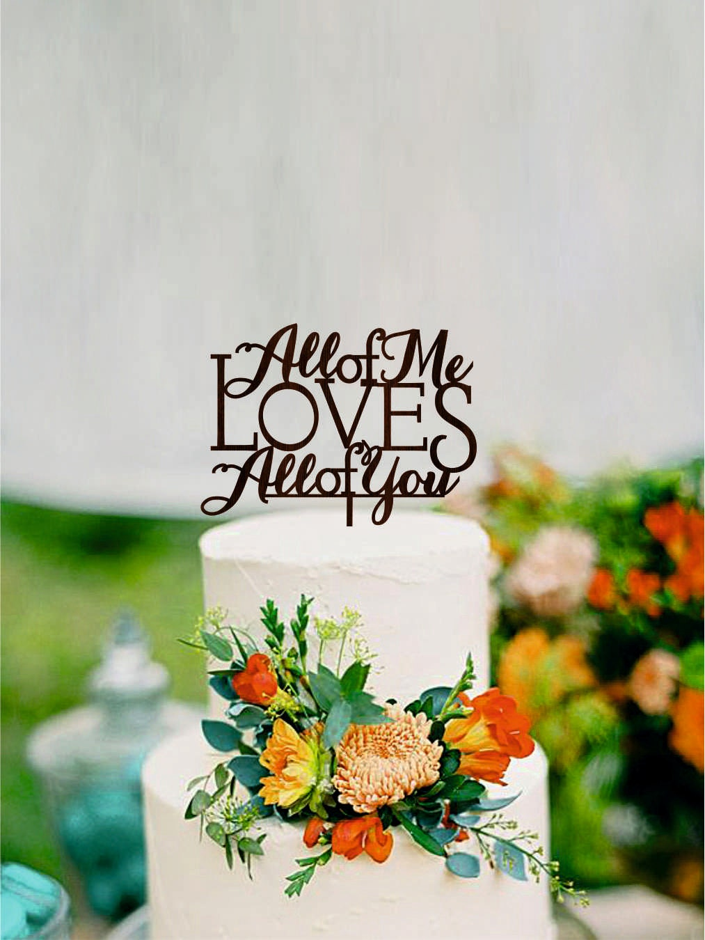All of me loves all of you Wedding Cake Topper love cake topper Wood ...