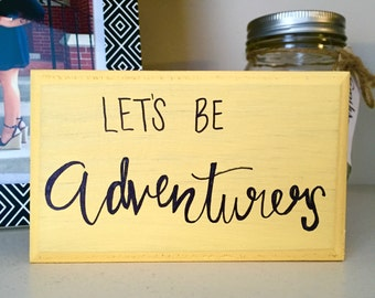 Let's Be Adventurers Painted Wood Sign