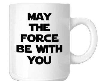 May The Force Be With You Star Wars Inpsired (SP-00630) 11 OZ Novelty Coffee Mug
