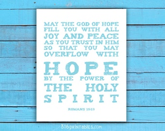 Romans 15:13 - May the God of hope fill you with all joy and peace.. 8x10, Bible Art, Scripture Prints, Bible Verse PrintablF