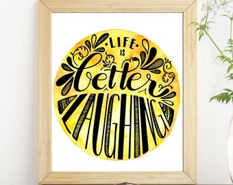 Life is better laughing, positive quotes, printable quotes, printable wall art