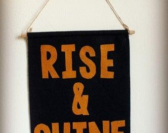 Rise & Shine Felt Banner