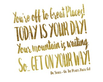 Dr Suess, Oh the Places you will go Quote