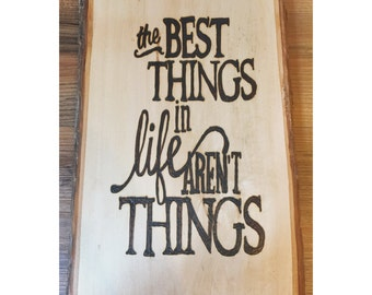 The best things in life aren't things - quote