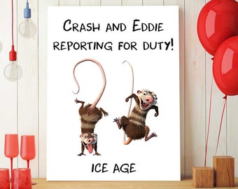 Ice Age Birthday Print, Ice Age Crash And Eddie Quote, Ice Age Printable, Ice Age Party Decor, Kids Room Ice Age Decorations