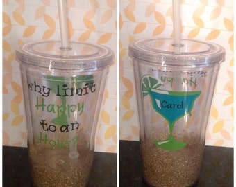 Why Limit Happy to A Hour 16oz custom acrylic tumbler